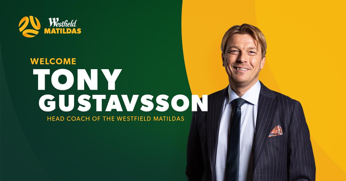 New Westfield Matildas Head Coach Tony Gustavsson